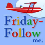Friday Follow Me Time!!!