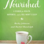 Nourished: A Search for Health, Happiness, and a Full Night's Sleep Book Review