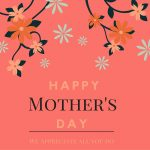 ***Happy Mother's Day***
