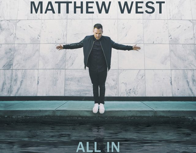 CD Review | Matthew West New Album – All In  #ALLIN & #FlyBy