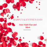 Valentine's Day Date Night Ideas!