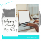 Blogging and Diversity – My Story